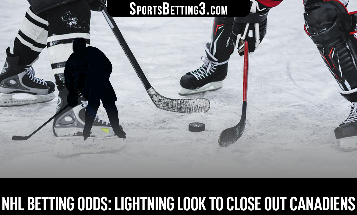 NHL Betting Odds: Lightning Look To Close Out Canadiens