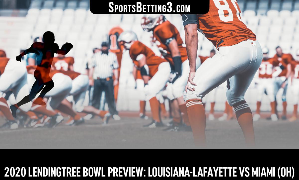 2020 LendingTree Bowl Preview: Louisiana-Lafayette Vs Miami (OH)