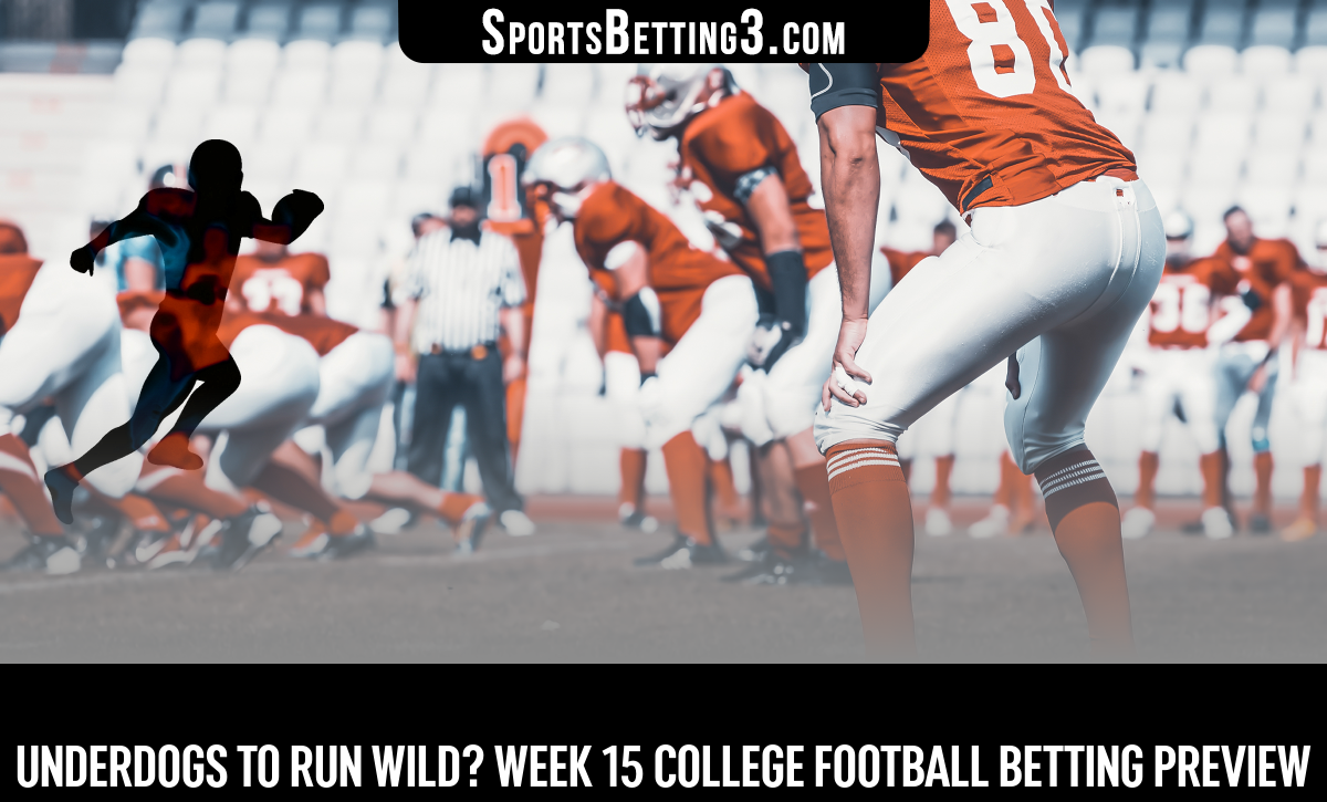 Underdogs To Run Wild? Week 15 College Football Betting Preview