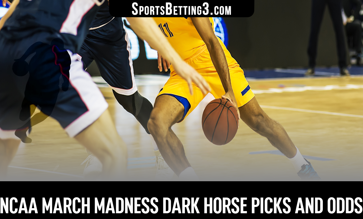 NCAA March Madness Dark Horse Picks And Odds