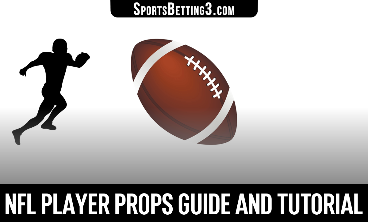 NFL Player Props Guide And Tutorial