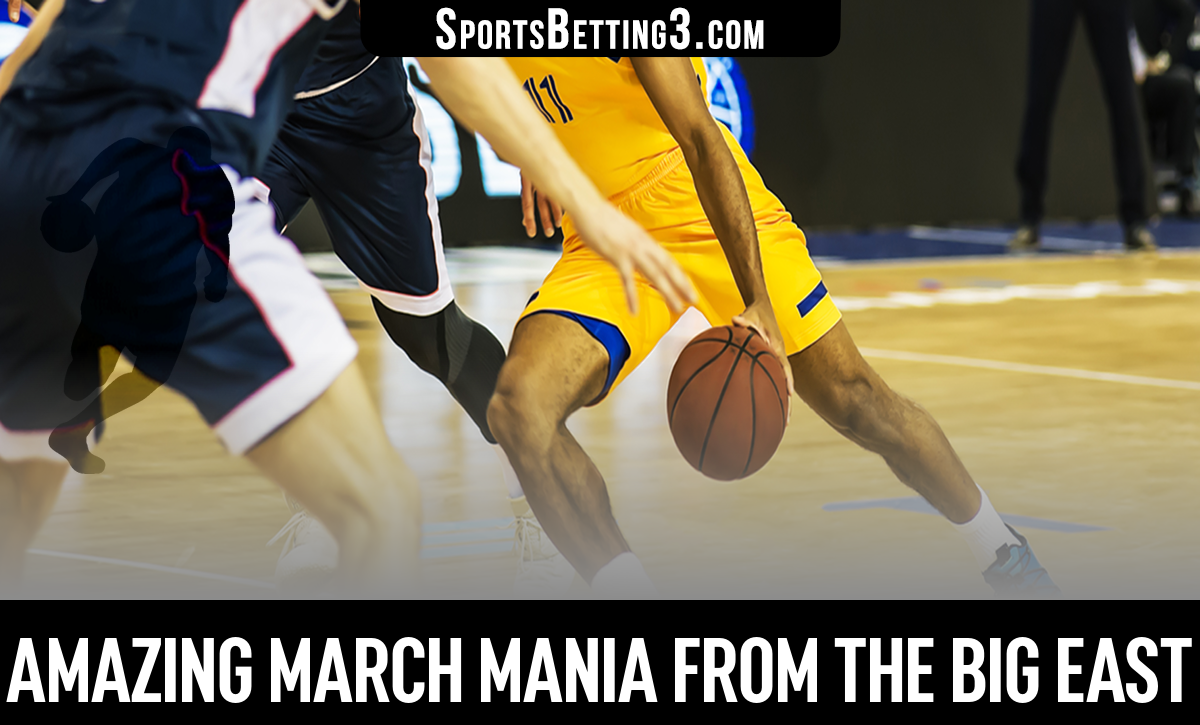 Amazing March Mania From The Big East