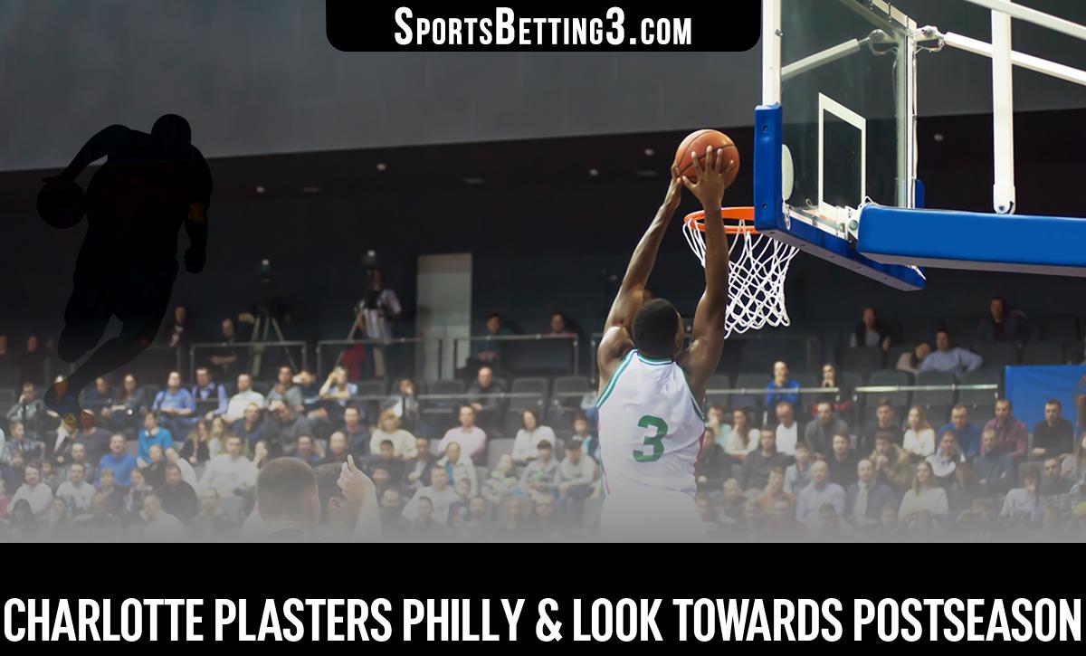 Charlotte Plasters Philly & Look Towards Postseason