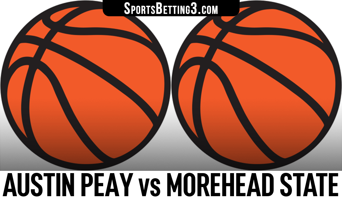Austin Peay vs Morehead State Betting Odds