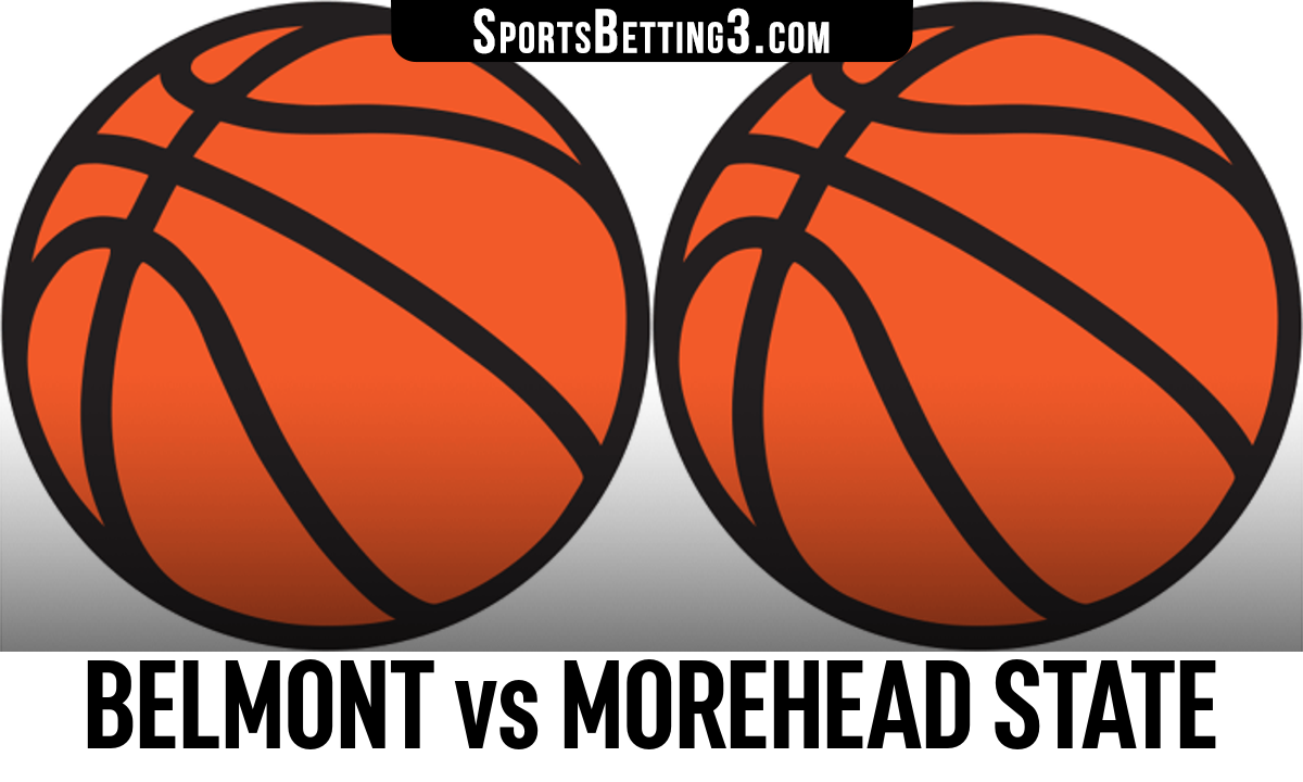 Belmont vs Morehead State Betting Odds