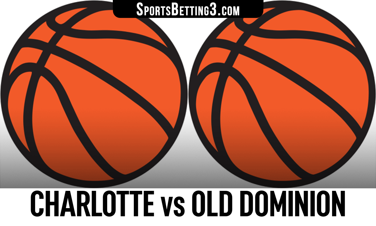 Charlotte vs Old Dominion Betting Odds