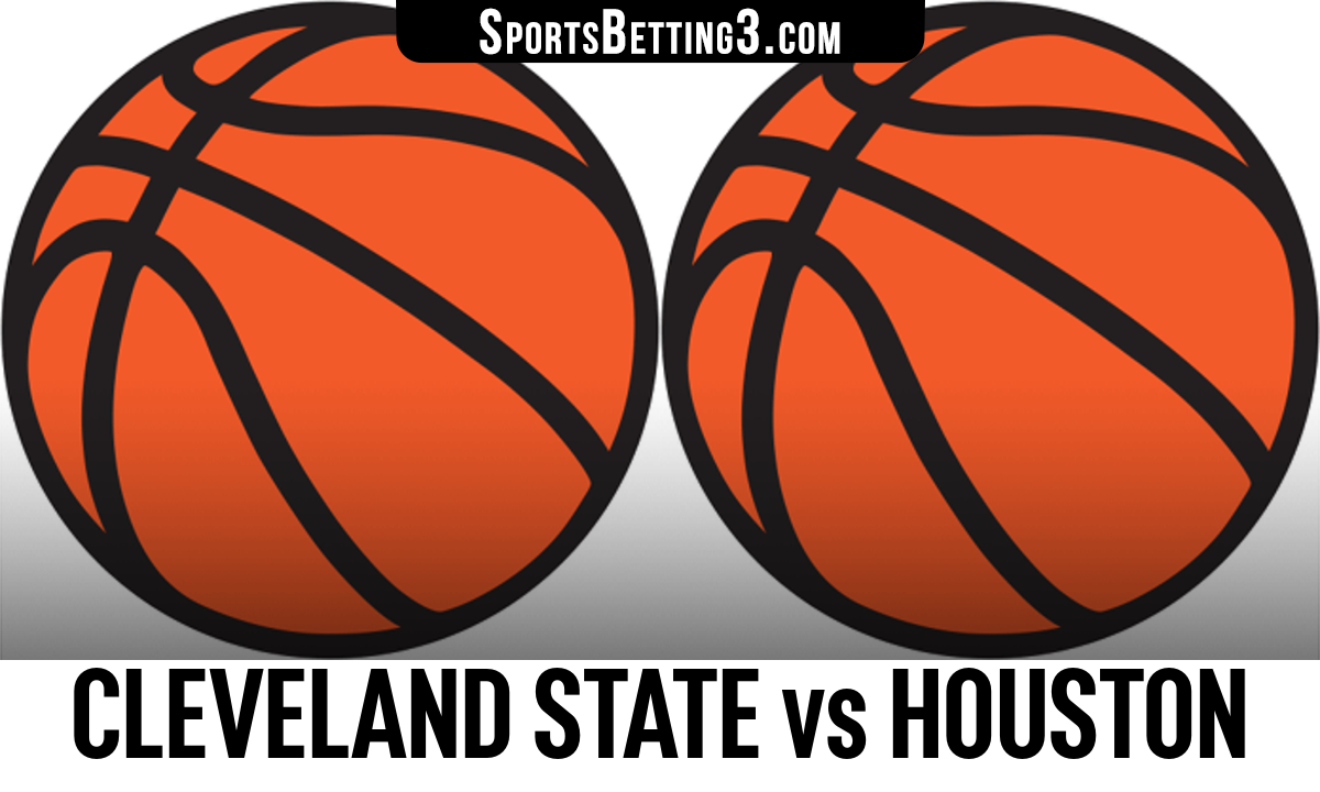 Cleveland State vs Houston Betting Odds