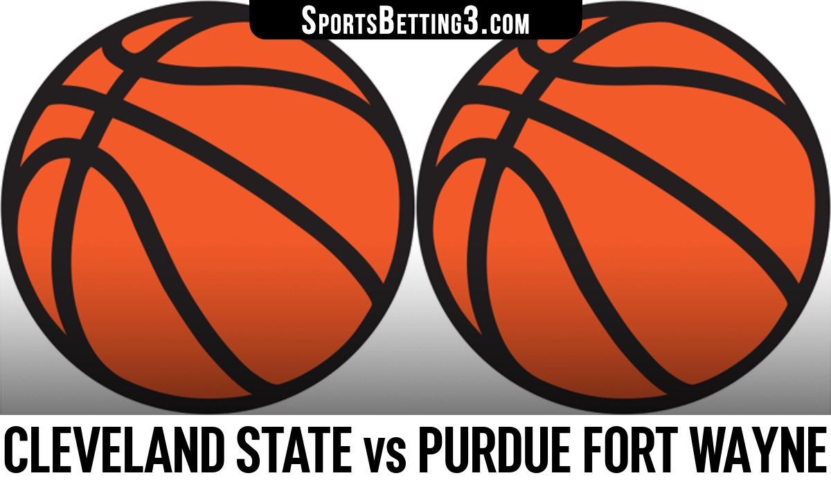 Cleveland State vs Purdue Fort Wayne Betting Odds