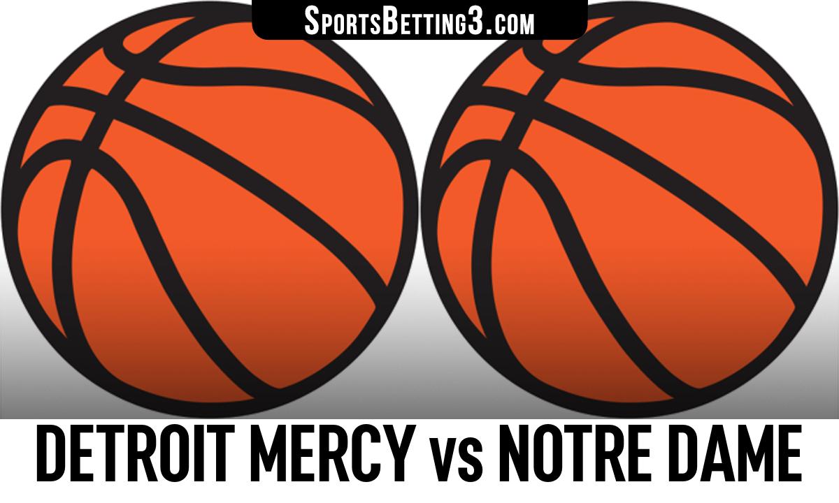 Detroit Mercy vs Notre Dame Betting Odds