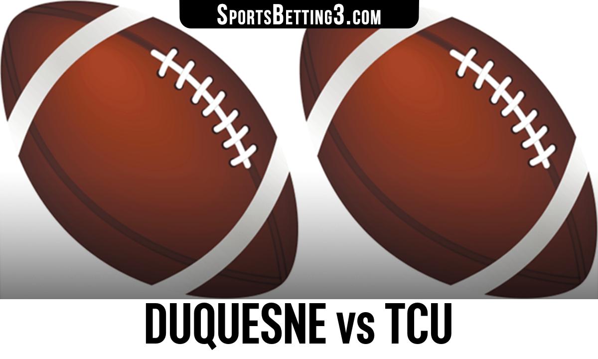 Duquesne vs TCU Betting Odds