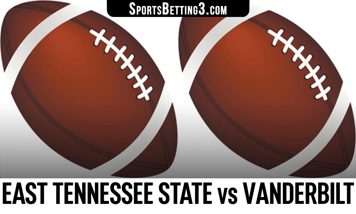 East Tennessee State vs Vanderbilt Betting Odds