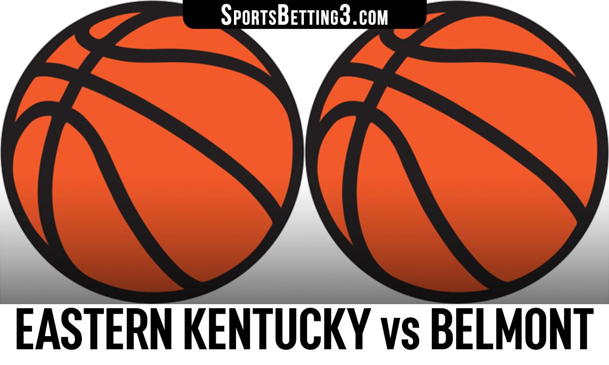 Eastern Kentucky vs Belmont Betting Odds
