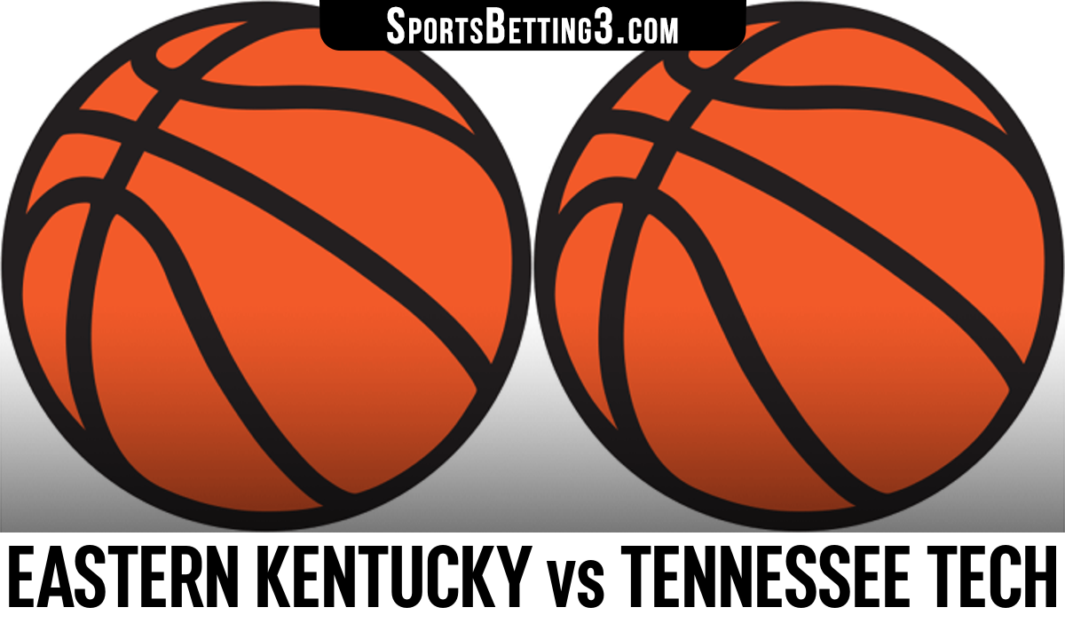 Eastern Kentucky vs Tennessee Tech Betting Odds