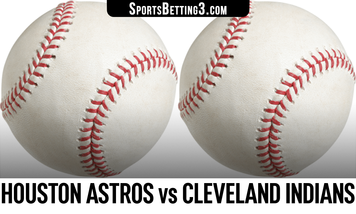 Houston Astros vs Cleveland Indians Betting Odds