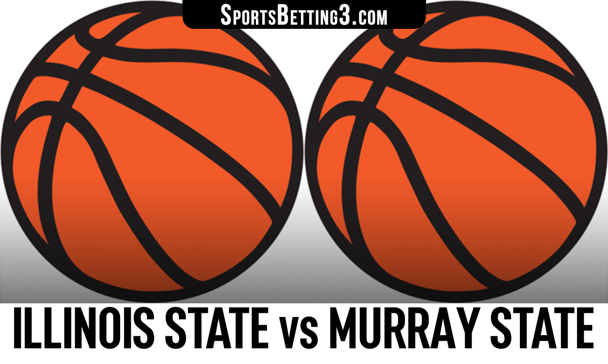 Illinois State vs Murray State Betting Odds