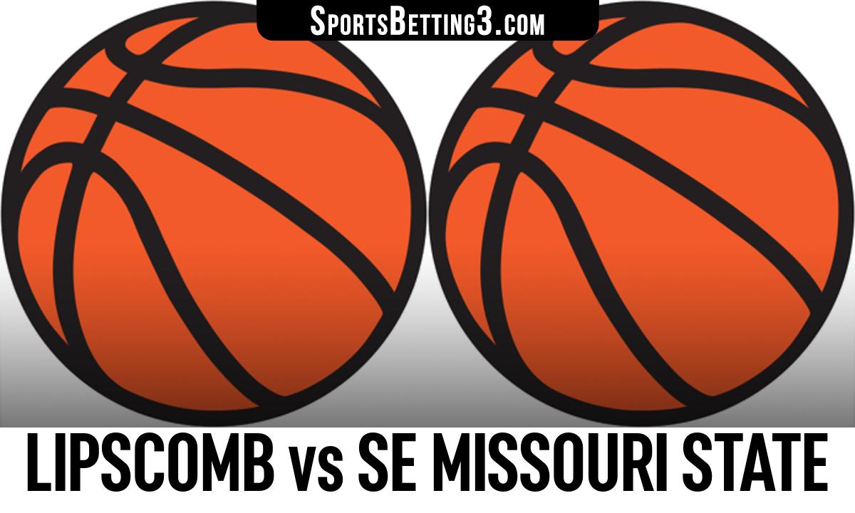 Lipscomb vs SE Missouri State Betting Odds