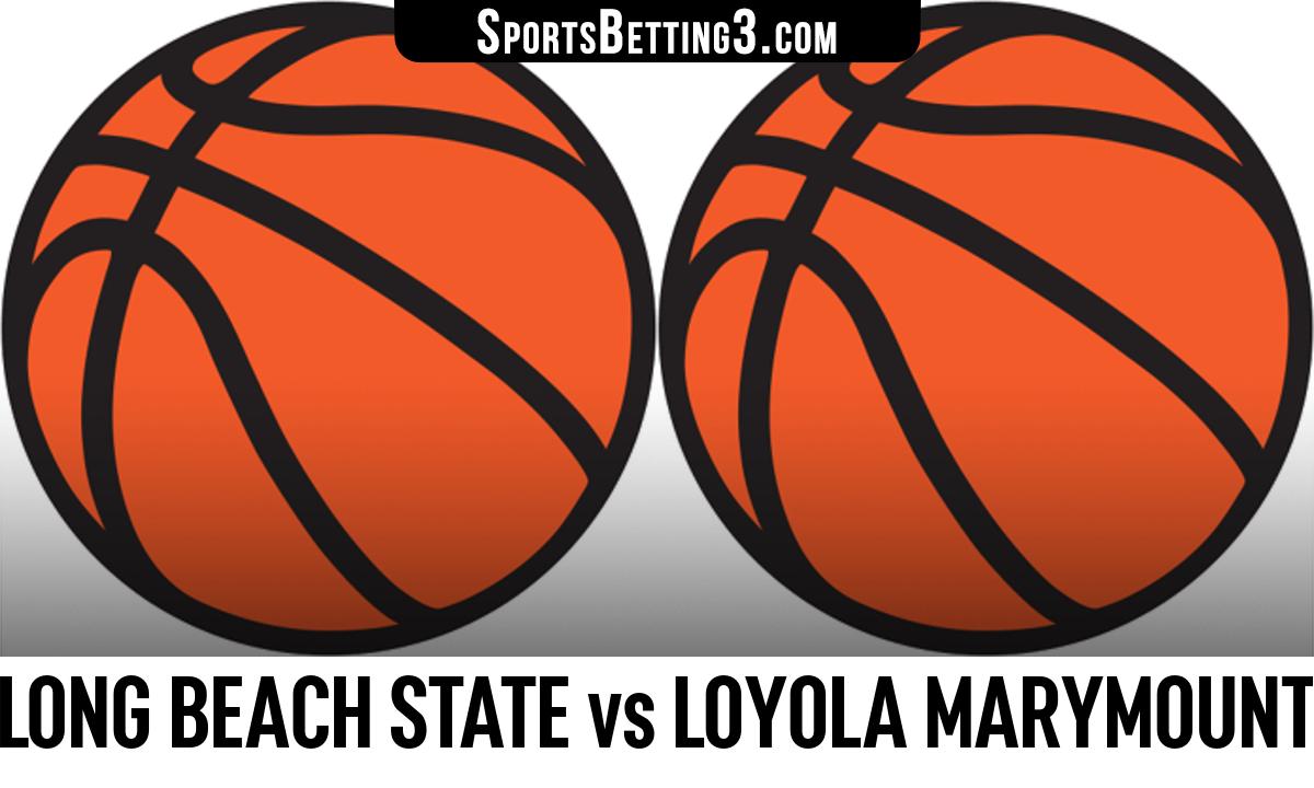 Long Beach State vs Loyola Marymount Betting Odds