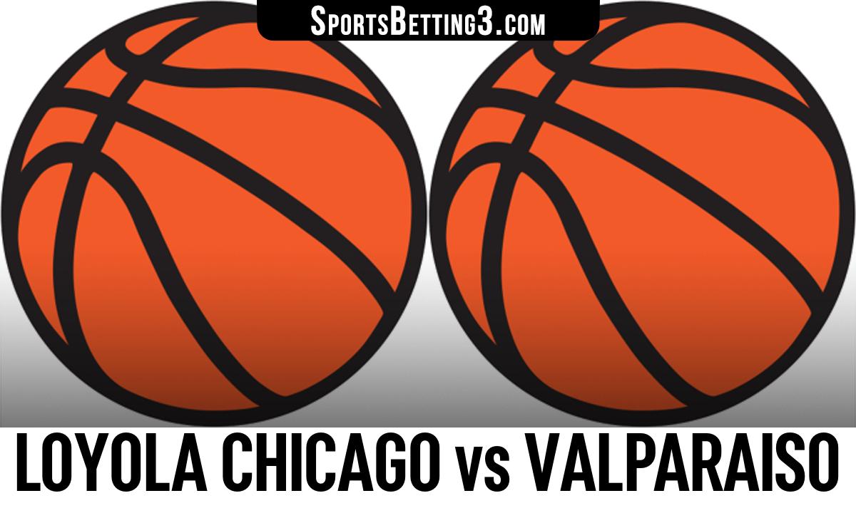Loyola Chicago vs Valparaiso Betting Odds