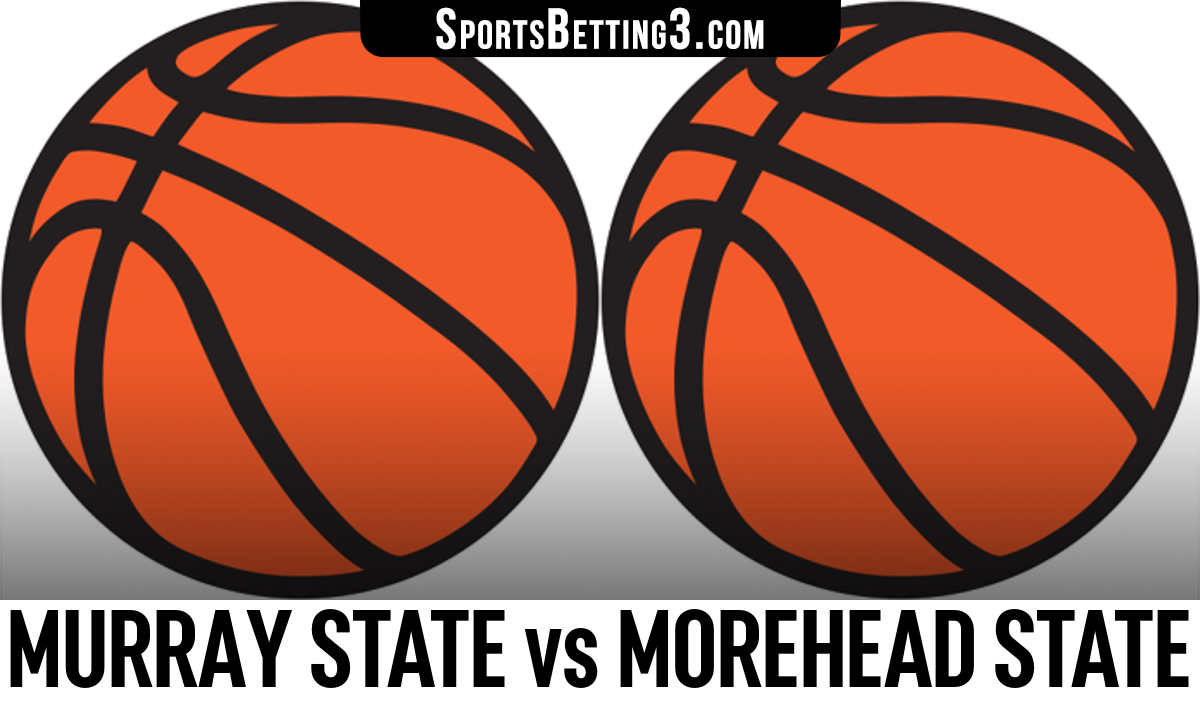 Murray State vs Morehead State Betting Odds