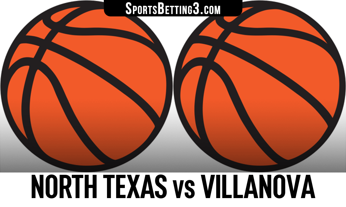 North Texas vs Villanova Betting Odds