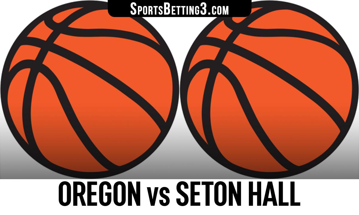 Oregon vs Seton Hall Betting Odds