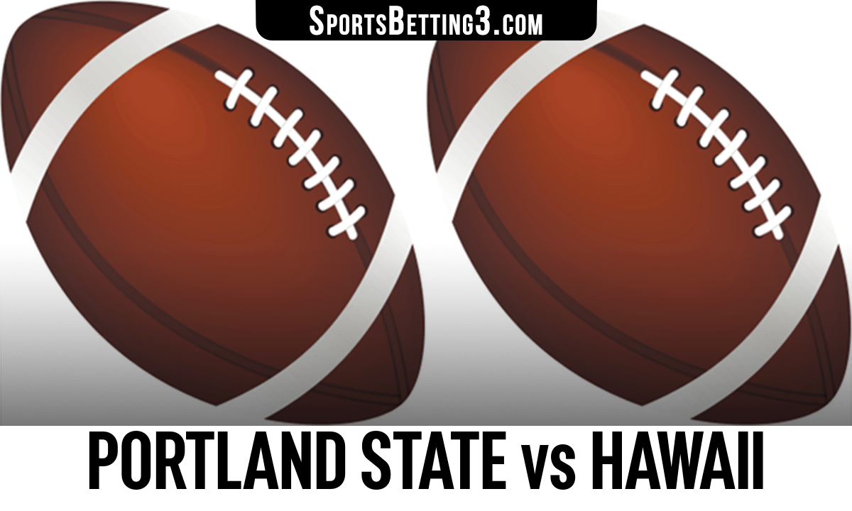 Portland State vs Hawaii Betting Odds