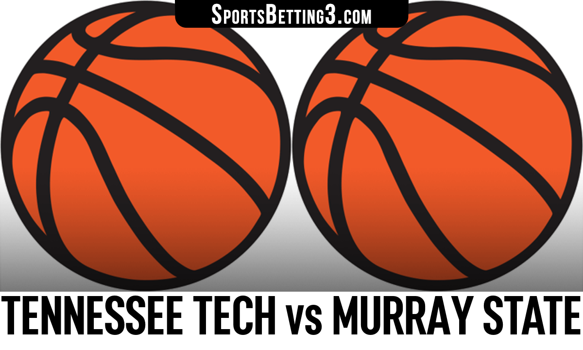 Tennessee Tech vs Murray State Betting Odds