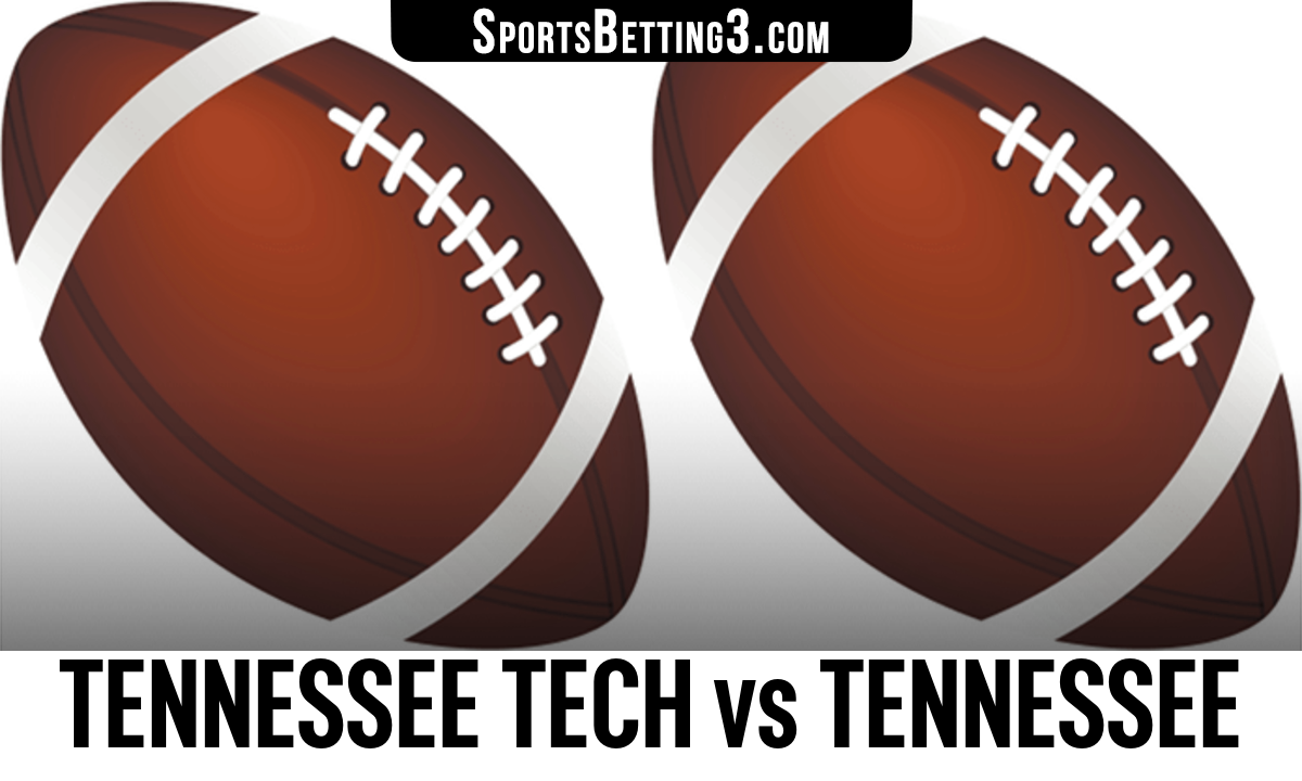Tennessee Tech vs Tennessee Betting Odds