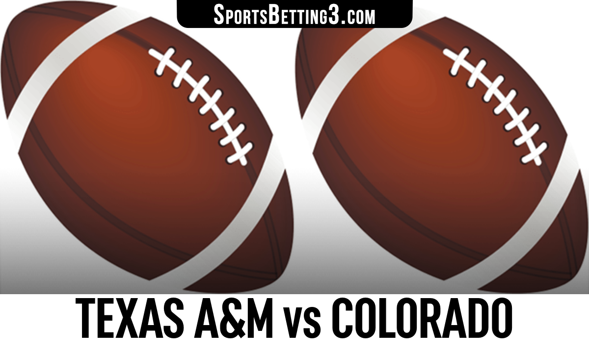 Texas A&M vs Colorado Betting Odds