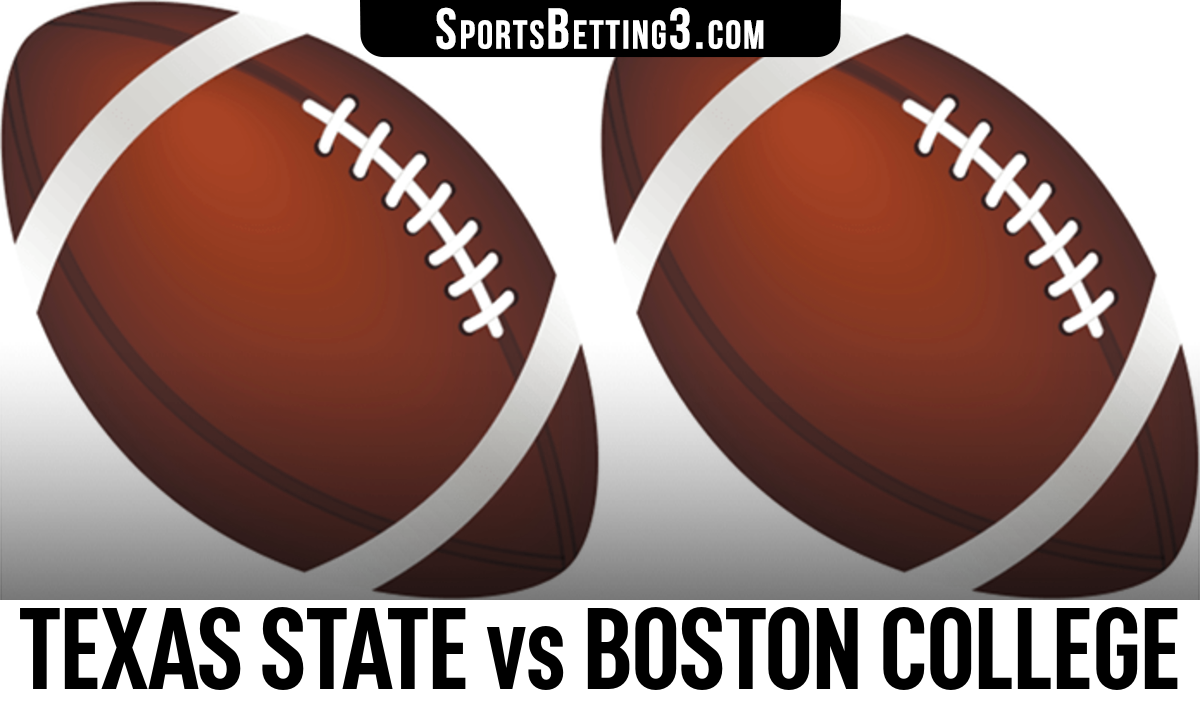 Texas State vs Boston College Betting Odds