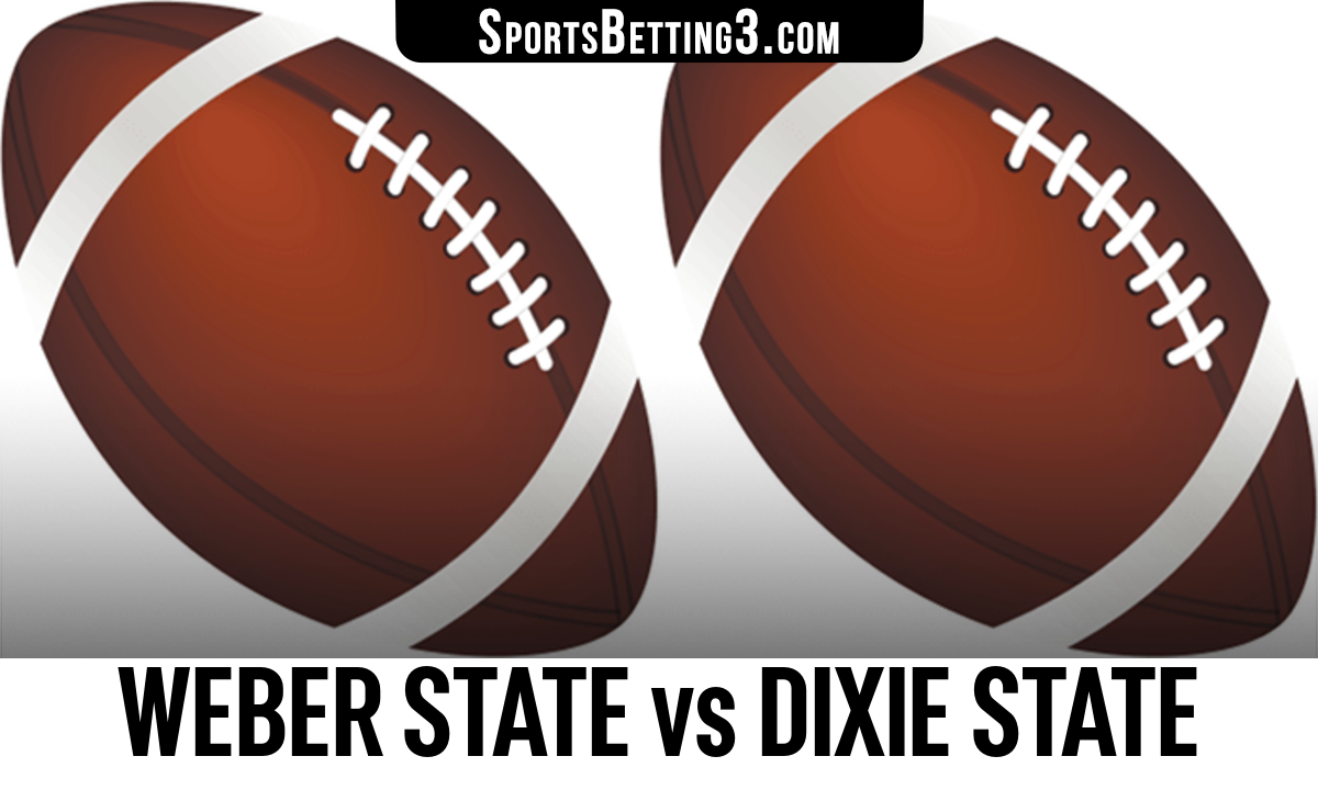 Weber State vs Dixie State Betting Odds