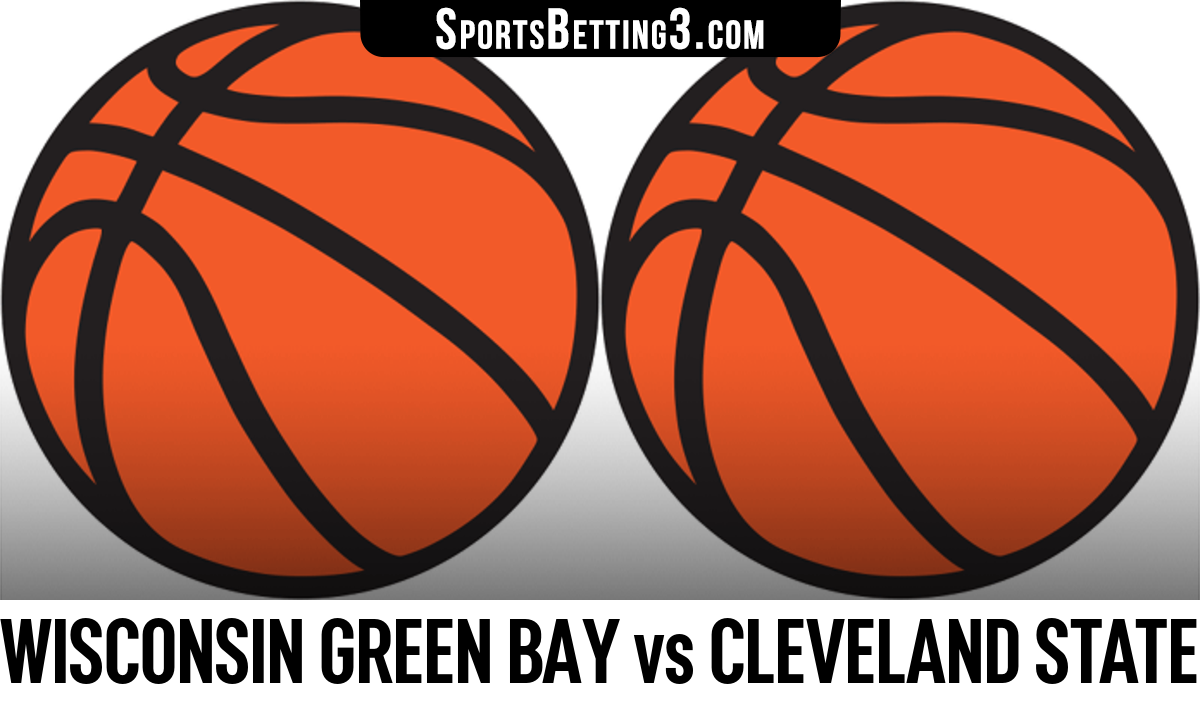 Wisconsin Green Bay vs Cleveland State Betting Odds