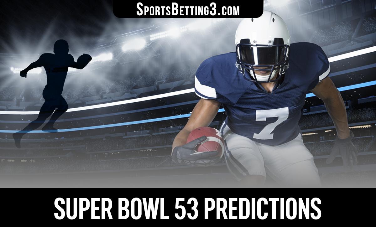 Super Bowl 53 Predictions