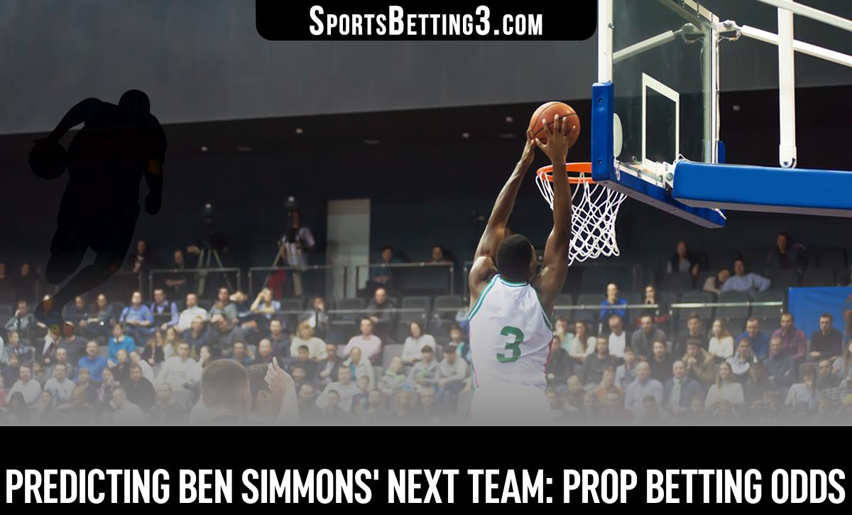 Predicting Ben Simmons' Next Team: Prop Betting Odds