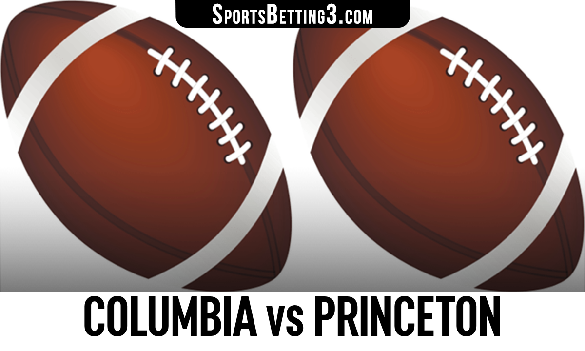 Columbia vs Princeton Betting Odds