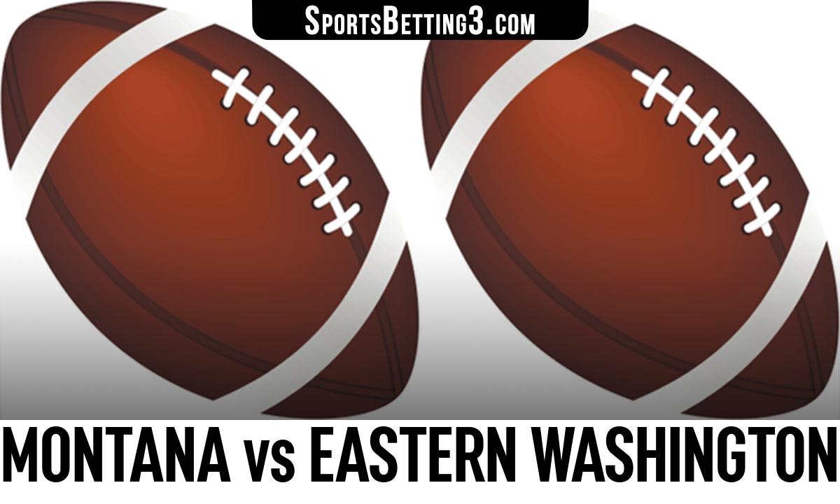 Montana vs Eastern Washington Betting Odds